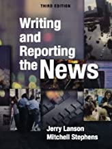 Writing and Reporting the News by Lanson, Jerry Published by Oxford University Press, USA 3rd (third) edition (2007) Paperback