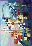 Bruits dans le monde du silence (French Edition)