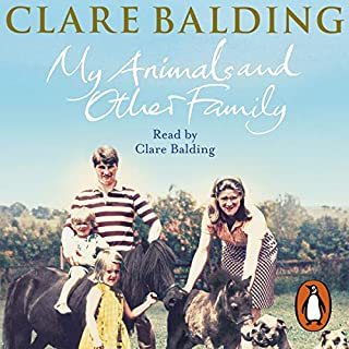 My Animals and Other Family                   By:                                                                                                                                 Clare Balding                               Narrated by:                                                                                                                                 Clare Balding                      Length: 9 hrs and 3 mins     892 ratings     Overall 4.6