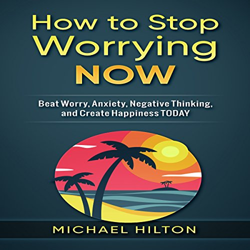 How to Stop Worrying Now audiobook cover art