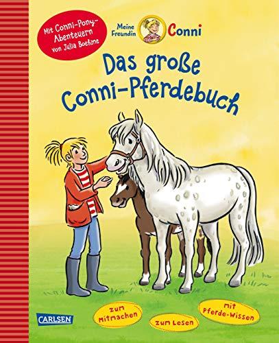 Das große Conni-Pferdebuch: mit Conni-Pony-Abenteuern von Julia Boehme - zum Mitmachen, zum lesen, mit Pferde-Wissen