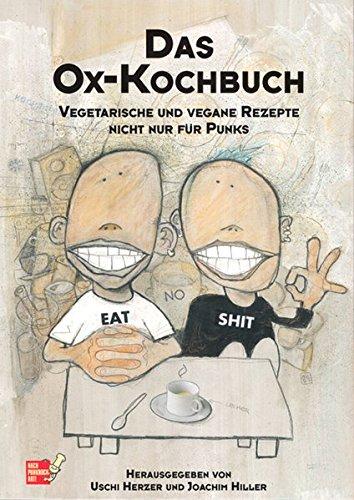 Das Ox-Kochbuch, Bd.1, Vegetarische und vegane Rezepte nicht nur für...