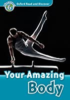Oxford Read and Discover: Level 6: Your Amazing Body Audio Pack