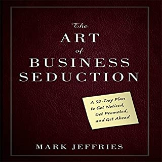 The Art of Business Seduction audiobook cover art