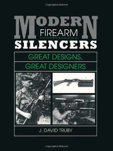Download Modern Firearm Silencers: Great Designs, Great Designers 0873646665
