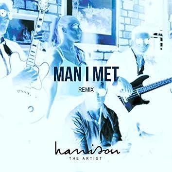 Man I Met Remix