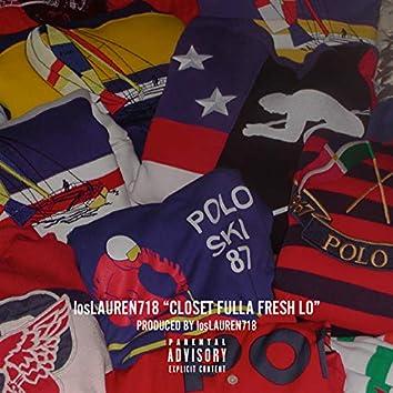 Closet Fulla Fresh Lo
