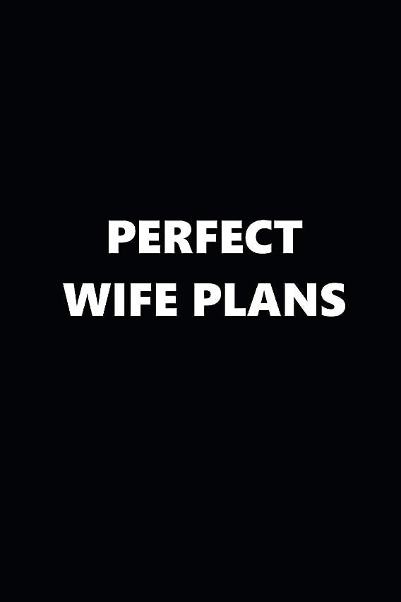 ためらう市民不愉快2019 Daily Planner Funny Theme Perfect Wife Plans Black White 384 Pages: 2019 Planners Calendars Organizers Datebooks Appointment Books Agendas