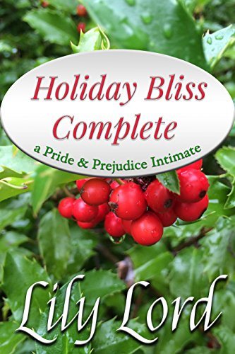 Download Holiday Bliss Complete, Box Set Books 1-3: a Pride & Prejudice Intimate (English Edition) B019LPE8F2