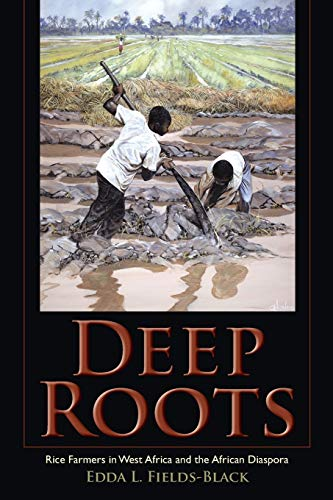 Deep Roots: Rice Farmers in West Africa and the African Diaspora (Blacks in the Diaspora)の詳細を見る