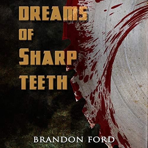 Dreams of Sharp Teeth