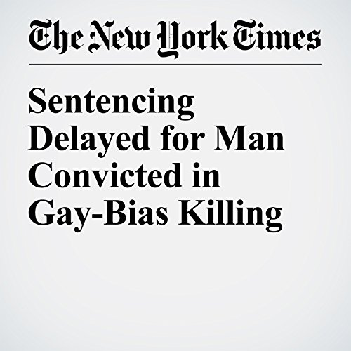 Sentencing Delayed for Man Convicted in Gay-Bias Killing cover art