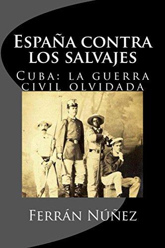 España contra los salvajes: Cuba: la Guerra Civil olvidada eBook ...