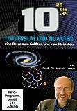 10 Hoch: Universum und Quanten - Eine Reise zum Größten und zum Kleinsten - Lesch