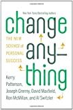 Change Anything: The New Science of Personal Success by Kerry Patterson (2011-04-11)