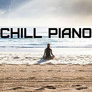 Chill Piano: Relaxing Music for Sleeping, Studying, Yoga, Meditation, Chill, Massage, Spa, Serenity