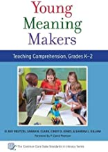 Young Meaning Makers—Teaching Comprehension, Grades K–2 (Common Core State Standards in Literacy Series)