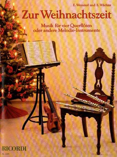 Zur Weihnachtszeit: Musik für vier Querflöten oder andere Melodie-Instrumente