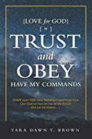 Trust and Obey: Have My Commands