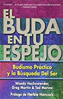 El Buda En Tu Espejo / The Buddha in Your Mirror: Budismo Practico en la Busqueda del Ser / Practical Buddhism and the Search for Self