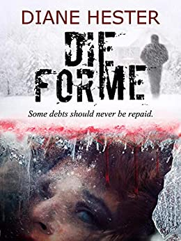 DIE FOR ME: A gripping psychological suspense set in New England by [Diane Hester]
