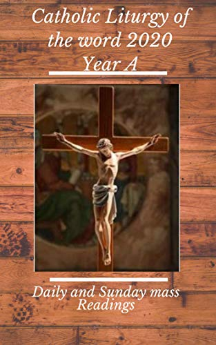 Catholic Liturgy of the word 2020 Year A: Daily and Sunday Mass Readings (English Edition)