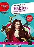 Fables de La Fontaine, Livres VII à XI (Bac 2020) Suivi du parcours « Imagination et pensée au XVIIe siècle »