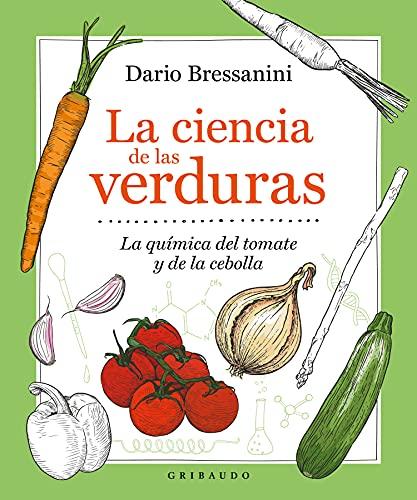 La ciencia de las verduras/ The Science of Vegetables: La química del tomate y la cebolla