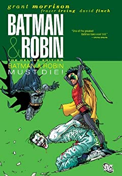 Batman and Robin (2009-2011) Vol. 3: Batman & Robin Must Die! (Batman by Grant Morrison series Book 10) by [Grant Morrison, Frazer Irving, David Finch, Various]