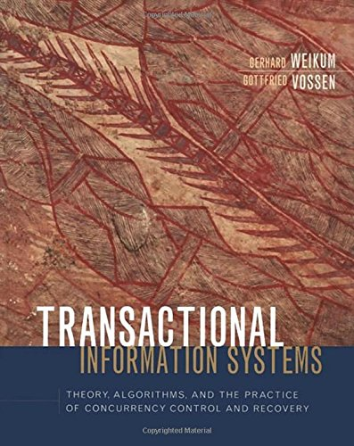 Transactional Information Systems: Theory, Algorithms, and the Practice of Concurrency Control and R