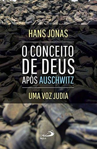 O Conceito de Deus Após Auschwitz: uma voz Judia
