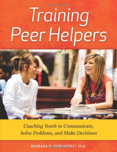 Training Peer Helpers Coaching Youth To Communicate Solve Problems And Make Decisions