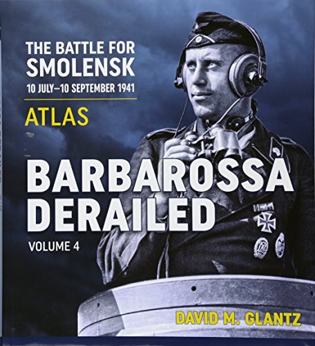 Barbarossa Derailed. Volume 4: Atlas