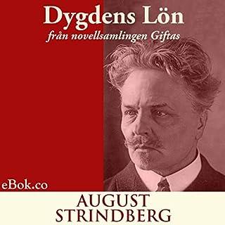Dygdens lön: från novellsamlingen Giftas (svenska) (Swedish Edition) audiobook cover art