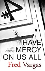 Have Mercy on Us All - a novel set in Paris around Commissaire adamsberg
