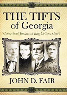 The Tifts of Georgia: Connecticut Yankees in King Cotton's Court