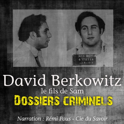 Couverture de David Berkowitz, le fils de Sam (Dossiers criminels)