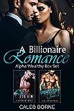 A Billionaire Romance: Alpha Wealthy Box Set (English Edition)