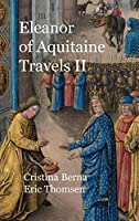 Eleanor of Aquitaine Travels II: Hardcover