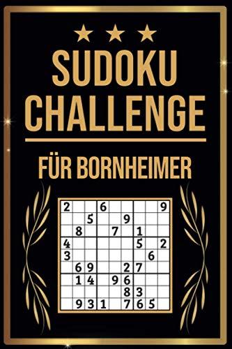 SUDOKU Challenge für Bornheimer: Sudoku Buch I 300 Rätsel inkl. Anleitungen & Lösungen I Leicht bis Schwer I A5 I Tolles Geschenk für Bornheimer