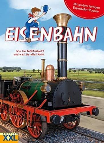 Eisenbahn - Wie sie funktioniert und was sie alles kann: mit großem farbigem Eisenbahn-Poster