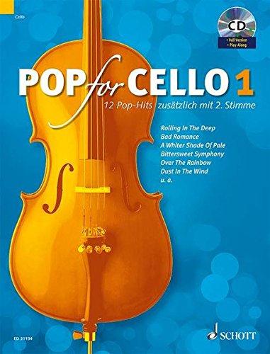 Pop For Cello: 12 Pop-Hits. Band 1. 1-2 Violoncelli. Ausgabe mit CD.: 12 Pop-Hits zusätzlich mit 2. Stimme. Band 1. 1-2 Violoncelli. Ausgabe mit CD.