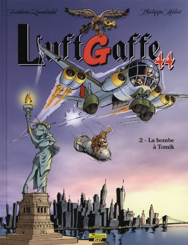 LuftGaffe 44, Tome 2 : La bombe à Tomik