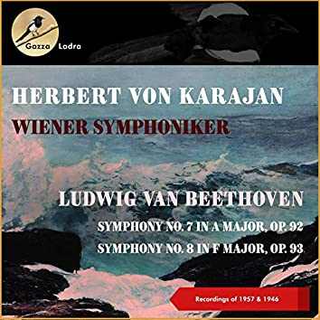 Ludwig Van Beethoven: Symphony No. 7 In a Major, Op. 92 - Symphony No. 8 In F Major, Op. 93 (Recordings of 1957 & 1946)