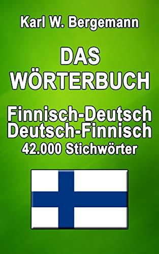 Das Wörterbuch Finnisch-Deutsch / Deutsch-Finnisch: 42.000 Stichwörter (Wörterbücher)