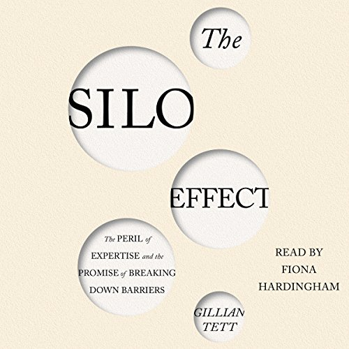 The Silo Effect     The Peril of Expertise and the Promise of Breaking Down Barriers              Written by:                                                                                                                                 Gillian Tett                               Narrated by:                                                                                                                                 Fiona Hardingham                      Length: 10 hrs and 6 mins     1 rating     Overall 5.0