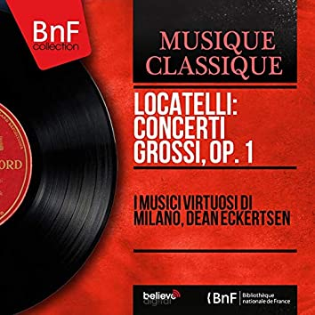 Locatelli: Concerti Grossi, Op. 1 (Mono Version)