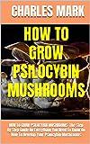 HOW TO GROW PSILOCYBIN...