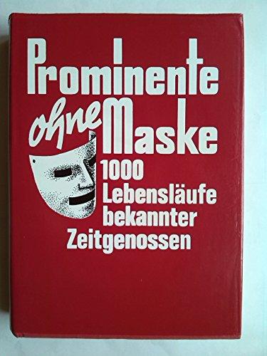 Prominente ohne Maske 1000 Lebensläufe bekannter Zeitgenossen + Band 2 1000 weitere Lebensläufe, FZ, 1000 Seiten, Bilder