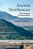 Ancient Teotihuacan: Early Urbanism in Central Mexico (Case Studies in Early Societies)